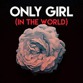 Only Girl (In the World) by Sassydee
