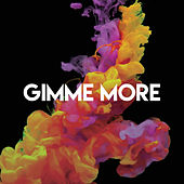 Gimme More by Sassydee