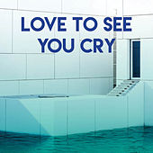 Love to See You Cry de Miami Beatz
