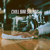 Chill Bar Sounds by Various Artists
