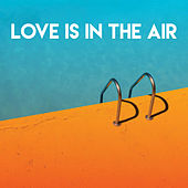 Love Is in the Air by CDM Project