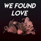 We Found Love by Sassydee