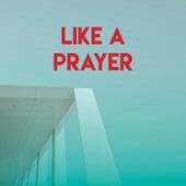 Like a Prayer by CDM Project