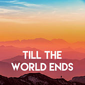 Till the World Ends by Sassydee