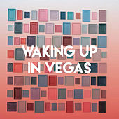 Waking Up in Vegas by Sassydee