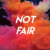 Not Fair by Sassydee