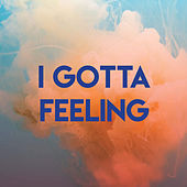 I Gotta Feeling by CDM Project