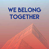 We Belong Together by Graham BLVD