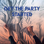Get the Party Started by Sassydee