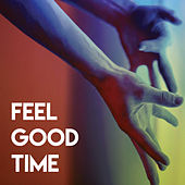 Feel Good Time by Sassydee