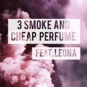 3 Smoke and Cheap Perfume by Lil Man