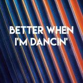 Better When I'm Dancin' by Sassydee