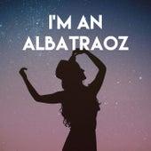 I'm an Albatraoz by CDM Project