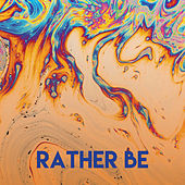 Rather Be by CDM Project