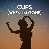 Cups (When I'm Gone) by Sassydee