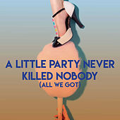 A Little Party Never Killed Nobody (All We Got) by CDM Project