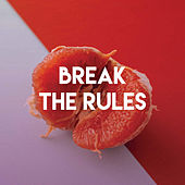 Break the Rules by Sassydee