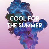 Cool for the Summer by Sassydee