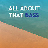All About That Bass by Sassydee