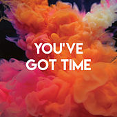 You've Got Time by Sassydee
