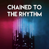 Chained to the Rhythm by Sassydee