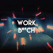 Work B**ch by Sassydee