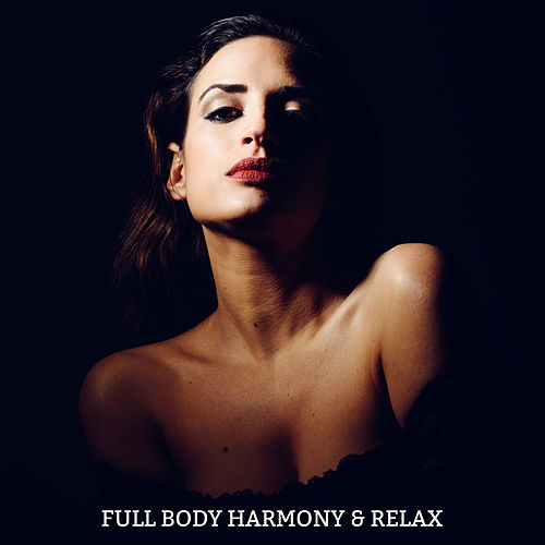 Full Body Harmony & Relax – New Age Spa & Wellness Relaxing Music de S.P.A
