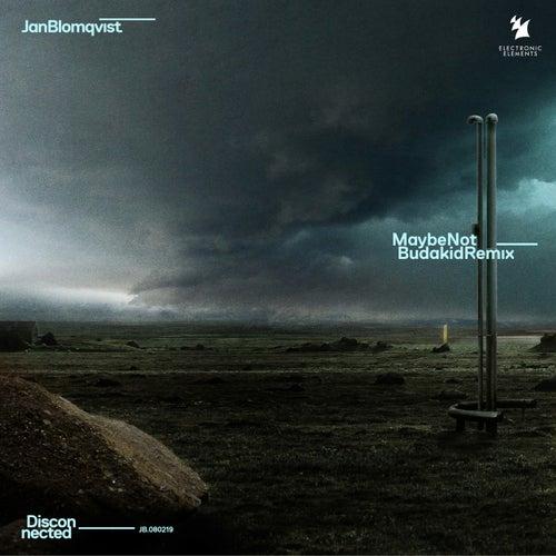 Maybe Not (Budakid Remix) von Jan Blomqvist