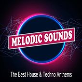 Melodic Sounds (The Best Melodic House & Techno Anthems) von Various Artists