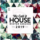 We Call It House - Winter Session 2019 von Various Artists