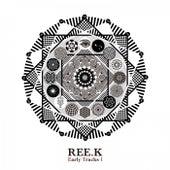 Early Tracks 1 by Reek