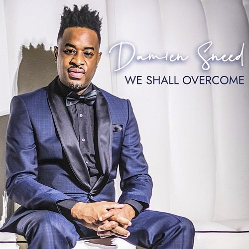 We Shall Overcome by Damien Sneed
