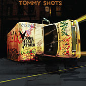 Tommy Shots von Young Heart Attack