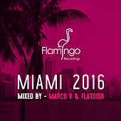 Flamingo Miami 2016 de Various Artists