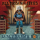 All Possibilities by Badly Drawn Boy