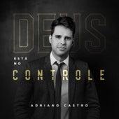 Deus Está no Controle de Adriano Castro