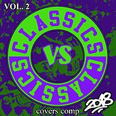 Classics vs Classics, Vol 2 by Various Artists