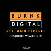 Distorted Weapons - Single by Stefano Tirelli