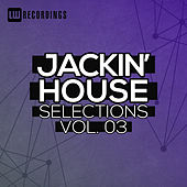 Jackin' House Selections, Vol. 03 - EP von Various Artists