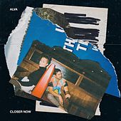 Closer Now von Alva