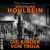Die Kinder von Troja (Gekürzt) von Wolfgang Hohlbein