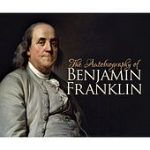 The Autobiography of Benjamin Franklin (Unabridged) de Benjamin Franklin