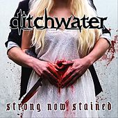 Strong Now Stained (Remastered) by Ditchwater