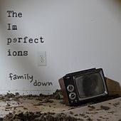 Family Down by The Imperfections