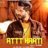 Att Karti (Remix) - Single by Jassi Gill