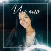Un año by Laura Naranjo