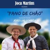 Pano de Chão (feat. João Luiz Corrêa) de Joca Martins
