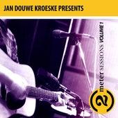 Jan Douwe Kroeske presents: 2 Meter Sessions, Vol. 1 by Various Artists