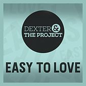 Easy to Love by Dexter