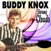 Stormy Clouds by Buddy Knox